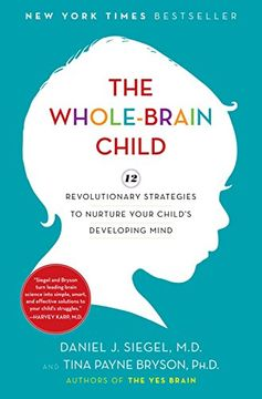 portada The Whole-Brain Child: 12 Revolutionary Strategies to Nurture Your Child's Developing Mind (libro en Inglés)