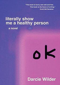 portada Literally Show me a Healthy Person (libro en Inglés)