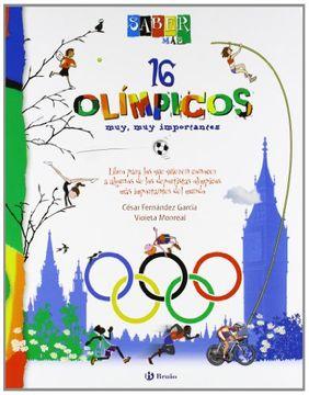 portada Saber más - 16 Olímpicos Muy, muy Importantes (Castellano - a Partir de 8 Años - Álbumes - Saber Más)