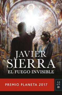 portada El Fuego Invisible: Premio Planeta 2017 (Autores Españoles e Iberoamericanos)