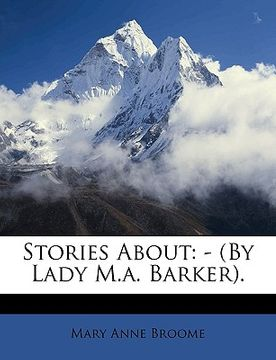 portada stories about: by lady m.a. barker.