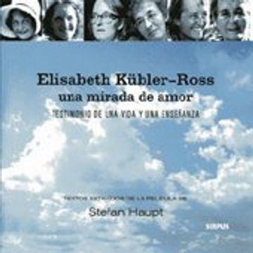 portada Elisabeth Kubler-Ross: Una Mirada de Amor