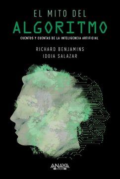portada El Mito del Algoritmo: Cuentos y Cuentas de la Inteligencia Artificial