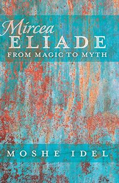 portada Mircea Eliade: From Magic to Myth (After Spirituality)