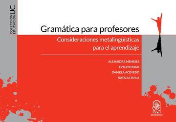portada Gramática Para Profesores: Consideraciones Metalingüísticas Para el Aprendizaje.