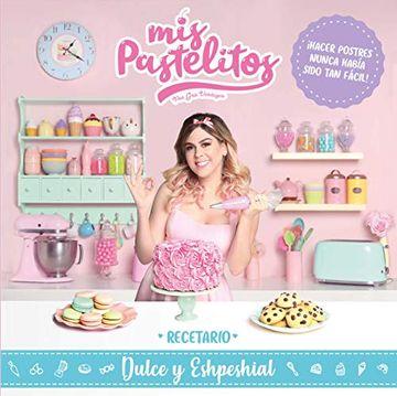 portada Mis Pastelitos: Recetario Dulce y Eshpeshial ( Spanish )