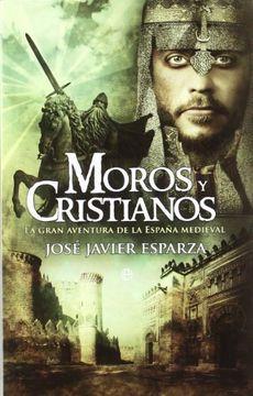 portada Moros y Cristianos: La Gran Aventura de la España Medieval