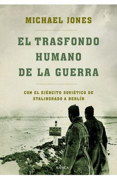 portada El Trasfondo Humano de la Guerra: Con el Ejército Soviético de Stalingrado a Berlín