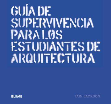portada Guía de Supervivencia Para los Estudiantes de Arquitectura