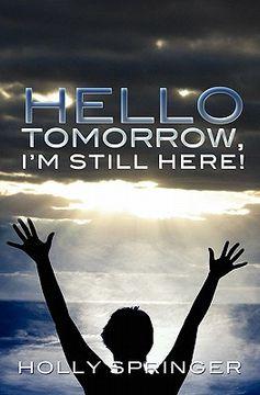 portada hello tomorrow, i'm still here!
