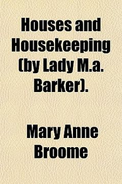 portada houses and housekeeping (by lady m.a. barker).