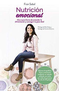 portada Nutrición Emocional: Una Nueva Forma de Entender la Alimentación y Conseguir tu Peso Ideal (Coleccion Alienta)