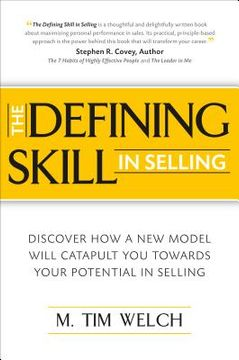 portada the defining skill in selling: discover how a new model will catapult you toward your potential in selling