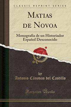 portada Matias de Novoa: Monografía de un Historiador Español Desconocido (Classic Reprint)