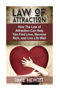 portada Law of Attraction: How the Law of Attraction Can Help You Find Love, Become Rich, and Live Life Well (Volume 2)