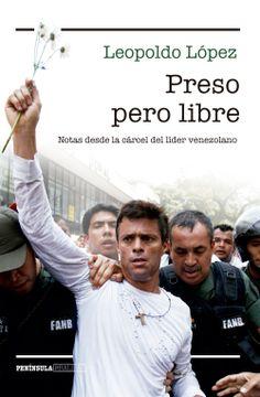 portada Preso Pero Libre Notas Desde la Carcel del Lider Venezolano