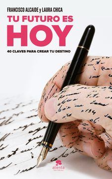 portada Tu Futuro es hoy: 40 Claves Para Crear tu Destino