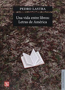 portada Vida Entre Libros, Una. Letras de América