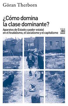 portada Cómo Domina la Clase Dominante?  Aparatos de Estado y Poder Estatal en el Feudalismo, el Socialismo y el Capitalismo