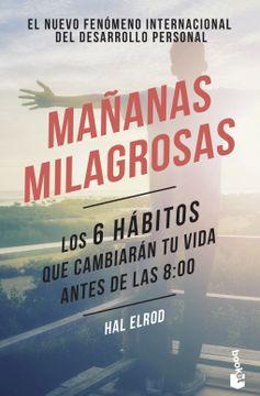portada Mañanas Milagrosas: Los 6 Hábitos que Cambiarán tu Vida Antes de las 8: 00