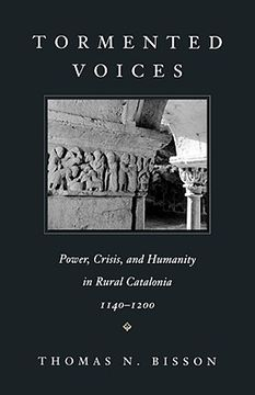 portada tormented voices: power, crisis, and humanity in rural catalonia, 1140-1200