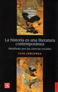 portada La Historia es una Literatura Contemporánea. Manifiesto por las Ciencias Sociales