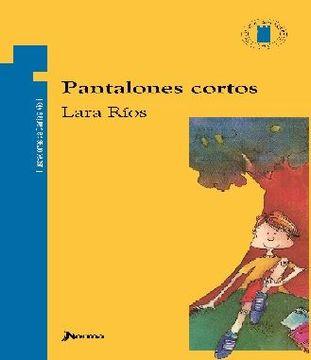 Libro Pantalones Cortos Rios Lara Isbn 9786120210994 Comprar En Buscalibre
