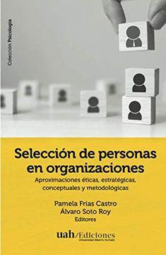 portada Selección de Personas en Organizaciones: Aproximaciones Éticas, Estratégicas, Conceptuales y Metodológicas