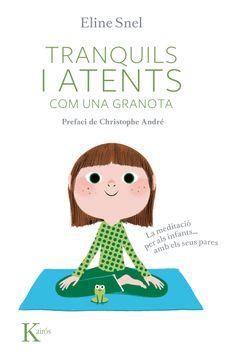 portada Tranquils i Atents com una Granota: La Meditació per als Nens.   Amb Pares (libro en catalán)