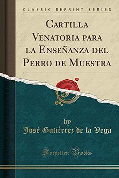 portada Cartilla Venatoria Para la Enseñanza del Perro de Muestra (Classic Reprint)