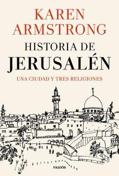 portada Historia de Jerusalén: Una Ciudad y Tres Religiones