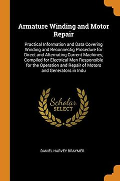 portada Armature Winding and Motor Repair: Practical Information and Data Covering Winding and Reconnectig Procedure for Direct and Alternating Current.   And Repair of Motors and Generators in Indu (libro en Inglés)