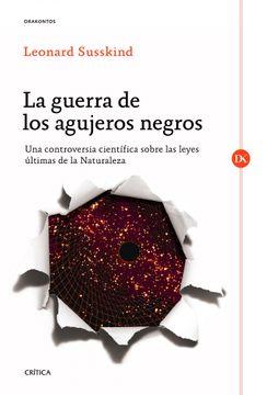 portada La Guerra de los Agujeros Negros: Una Controversia Científica Sobre las Leyes Últimas de la Naturaleza (Drakontos)