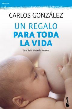 portada Un Regalo Para Toda la Vida: Guía de la Lactancia Materna