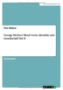 portada George Herbert Mead: Geist, Identität und Gesellschaft Teil II
