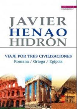 portada Viaje por Tres Civilizaciones: Romana, Griega, Egipcia