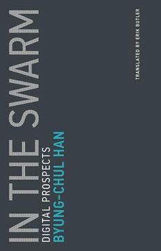 portada In the Swarm: Digital Prospects (Untimely Meditations)