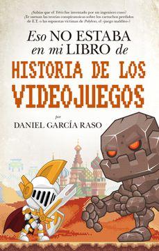 portada Eso no Estaba en mi Libro de Historia de los Videojuegos