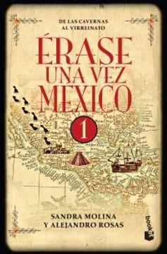 portada ERASE UNA VEZ MEXICO 1. DE LAS CAVERNAS AL VIRREINATO