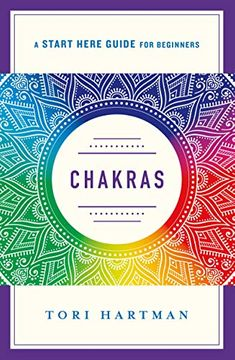 portada Chakras: Using the Chakras for Emotional, Physical, and Spiritual Well-Being (a Start Here Guide) (libro en Inglés)
