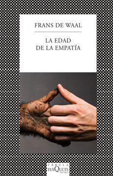 portada La Edad de la Empatía: Lecciones de la Naturaleza Para una Sociedad más Justa y Solidaria (Fabula (Tusquets))