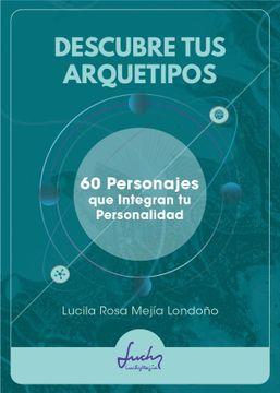 portada Descubre tus Arquetipos -60 Personas que Integran tu Personalidad