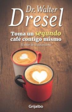 portada Toma un Segundo Cafe Contigo Mismo