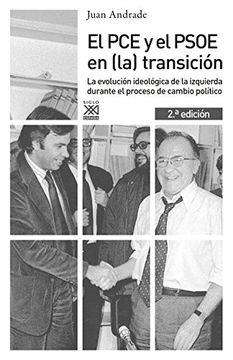 portada El pc y el Psoe en (La) Transición: La Evolución Ideológica de la Izquierda Durante el Proceso de Cambio Político