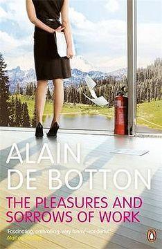 portada the pleasures and sorrows of work. alain de botton
