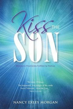 portada Kiss The Son!: Messianic Prophecies Fulfilled by Yeshua