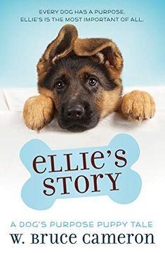 portada Ellie's Story: A Dog's Purpose Puppy Tale (Dog's Purpose Puppy Tales) (libro en inglés)