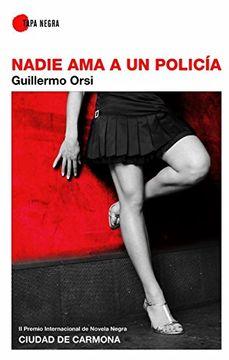 portada Nadie ama a un Policía: Premio Internacional Ciudad de Carmona (Tapa Negra (Almuzara))