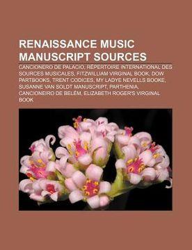 portada renaissance music manuscript sources: cancionero de palacio, r pertoire international des sources musicales, fitzwilliam virginal book