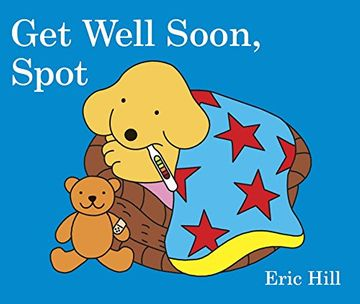 portada Get Well Soon, Spot (libro en Inglés)